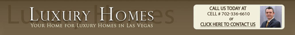 Luxury Homes - Your Home For Luxury Homes In Las Vegas
